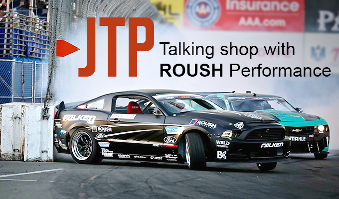 "ROUSH Performance Talks Formula Drift with Justin ""JTP"" Pawlak"